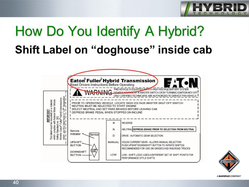 "40 How Do You Identify A Hybrid? Shift Label on ""doghouse"" inside cab"
