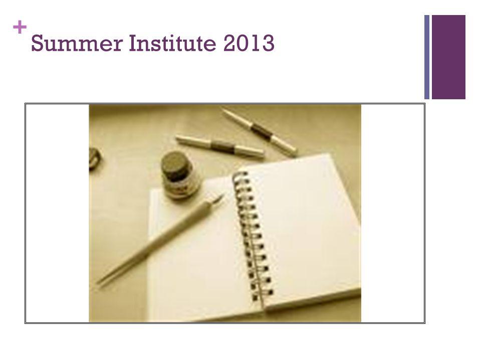 + Summer Institute 2013