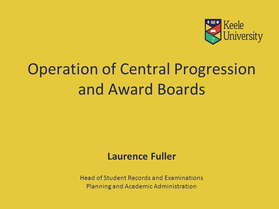 Overview of the Central Boards  Board Membership  Arrangements Prior to the Boards  Progression Boards  Award Board  Degree Algorithm and Borderline Algorithm  Arrangements After the Boards  New Regulations