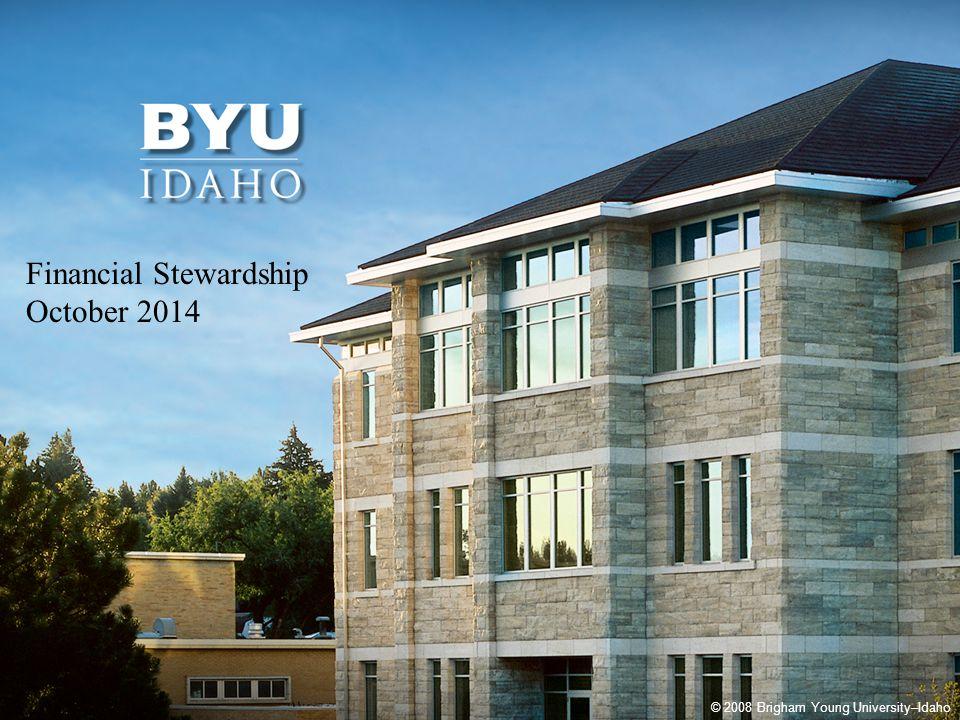 © 2014 Brigham Young University–Idaho 1 © 2008 Brigham Young University–Idaho Financial Stewardship October 2014