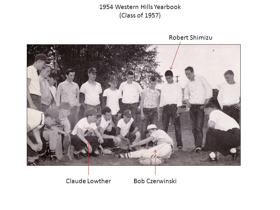 1954 Western Hills Yearbook (Class of 1957) Robert Shimizu Claude LowtherBob Czerwinski