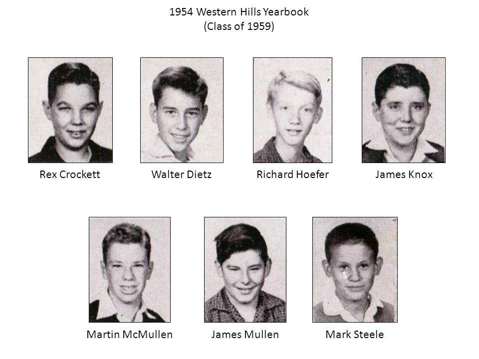 1954 Western Hills Yearbook (Class of 1959) Rex CrockettWalter DietzRichard Hoefer Martin McMullenJames MullenMark Steele James Knox