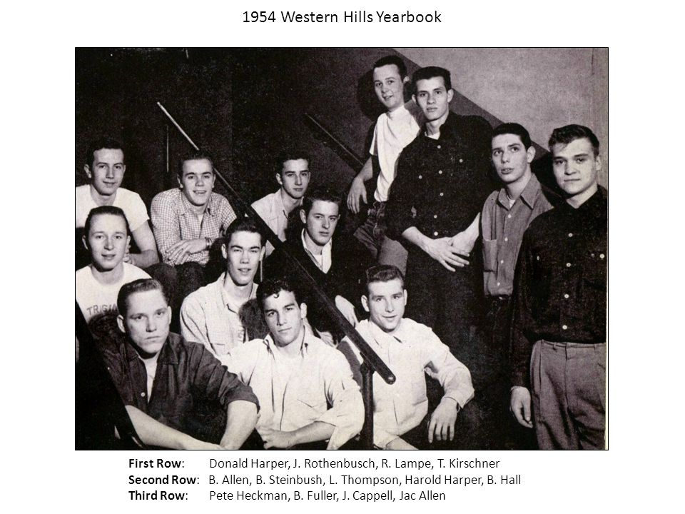 1954 Western Hills Yearbook (Class of 1959) Rex CrockettWalter DietzRichard Hoefer Martin McMullenJames MullenMark Steele James Knox