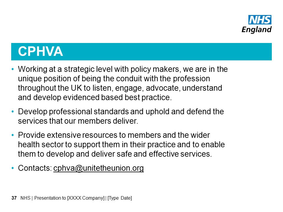 CPHVA Working at a strategic level with policy makers, we are in the unique position of being the conduit with the profession throughout the UK to listen, engage, advocate, understand and develop evidenced based best practice.