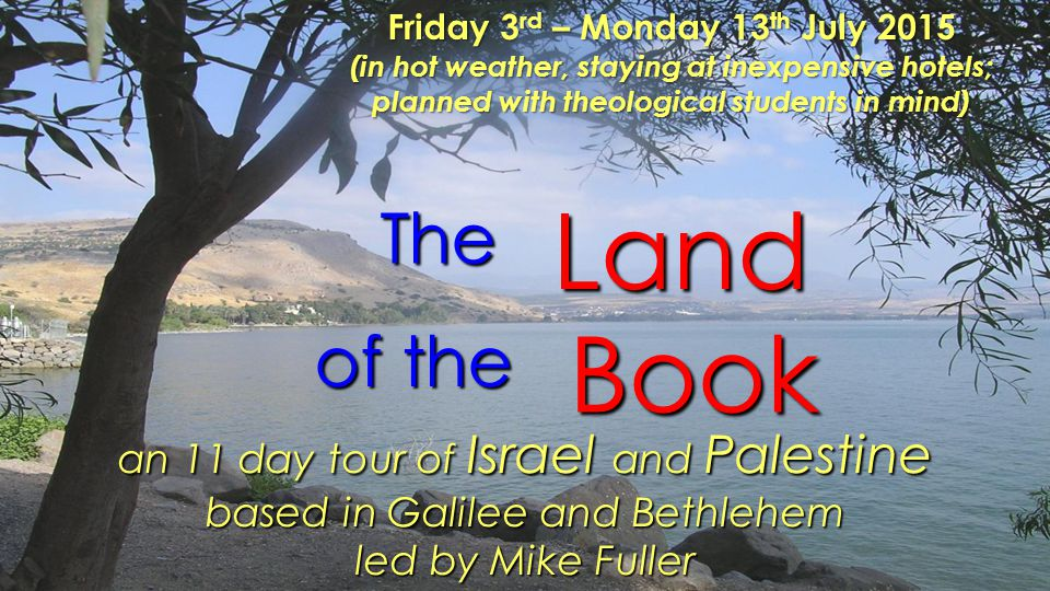… finally, we view the Valley of Armageddon – scene of ancient battles, and the Bible setting for End Times Saturday 4 th July The Theological Thinkers tour