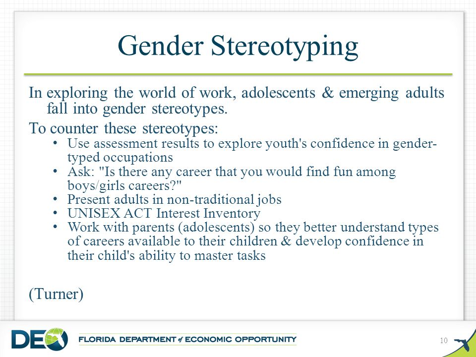 Gender Stereotyping In exploring the world of work, adolescents & emerging adults fall into gender stereotypes.
