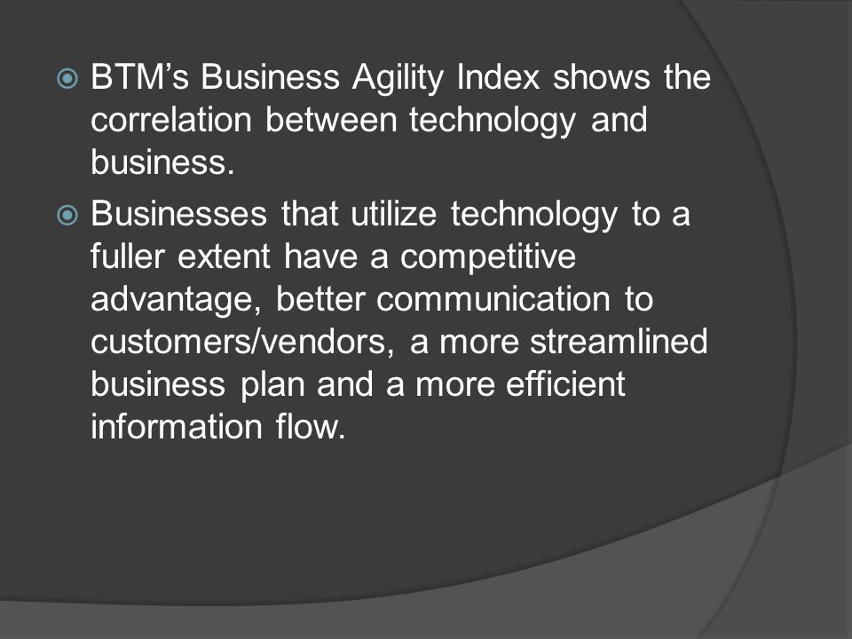  BTM's Business Agility Index shows the correlation between technology and business.