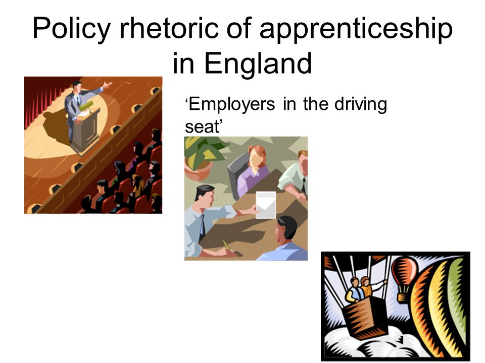 Policy rhetoric of apprenticeship in England ' Employers in the driving seat'
