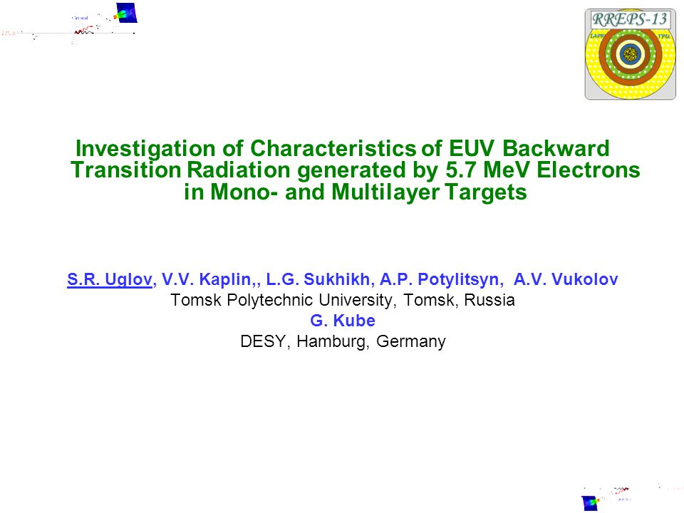 12 Conclusion 1.The experimental investigation of the radiation generated by electrons with an energy of 5.7 MeV in multilayer structures shown that the periodic structure of the target generated an additional contribution to the total intensity.