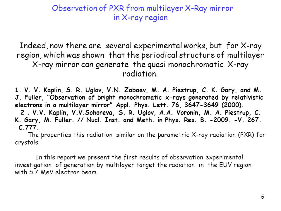 5 Observation of PXR from multilayer X-Ray mirror in X-ray region Indeed, now there are several experimental works, but for X-ray region, which was sh