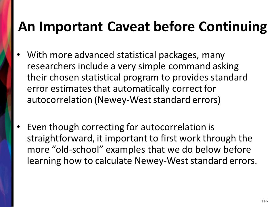 11-9 An Important Caveat before Continuing With more advanced statistical packages, many researchers include a very simple command asking their chosen