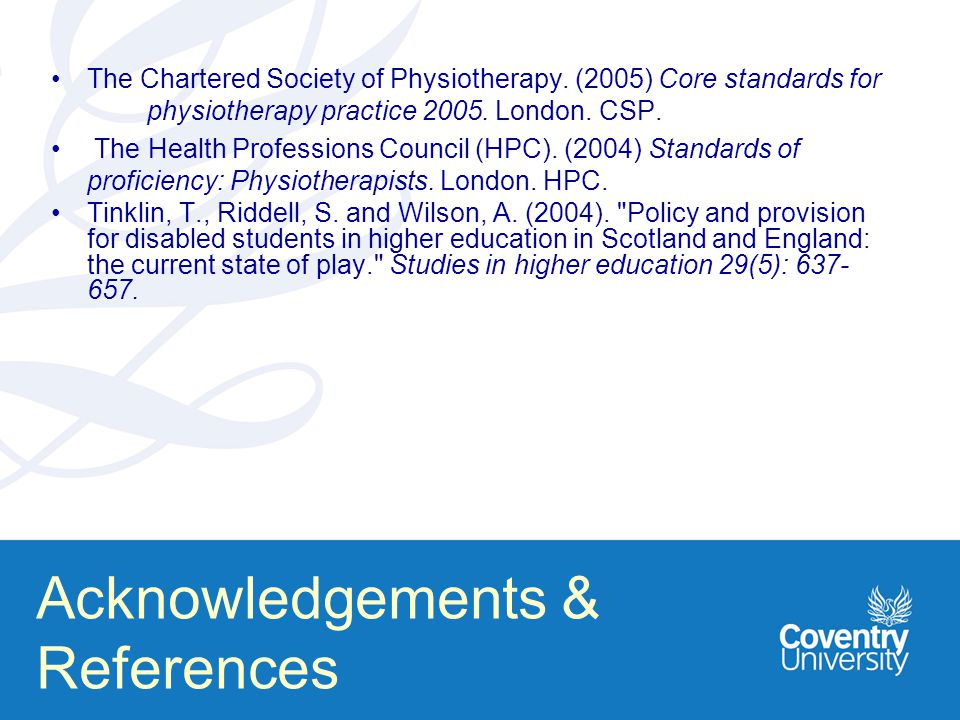 The Chartered Society of Physiotherapy. (2005) Core standards for physiotherapy practice 2005.