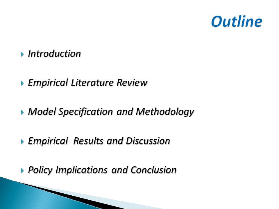  Introduction  Empirical Literature Review  Model Specification and Methodology  Empirical Results and Discussion  Policy Implications and Conclu