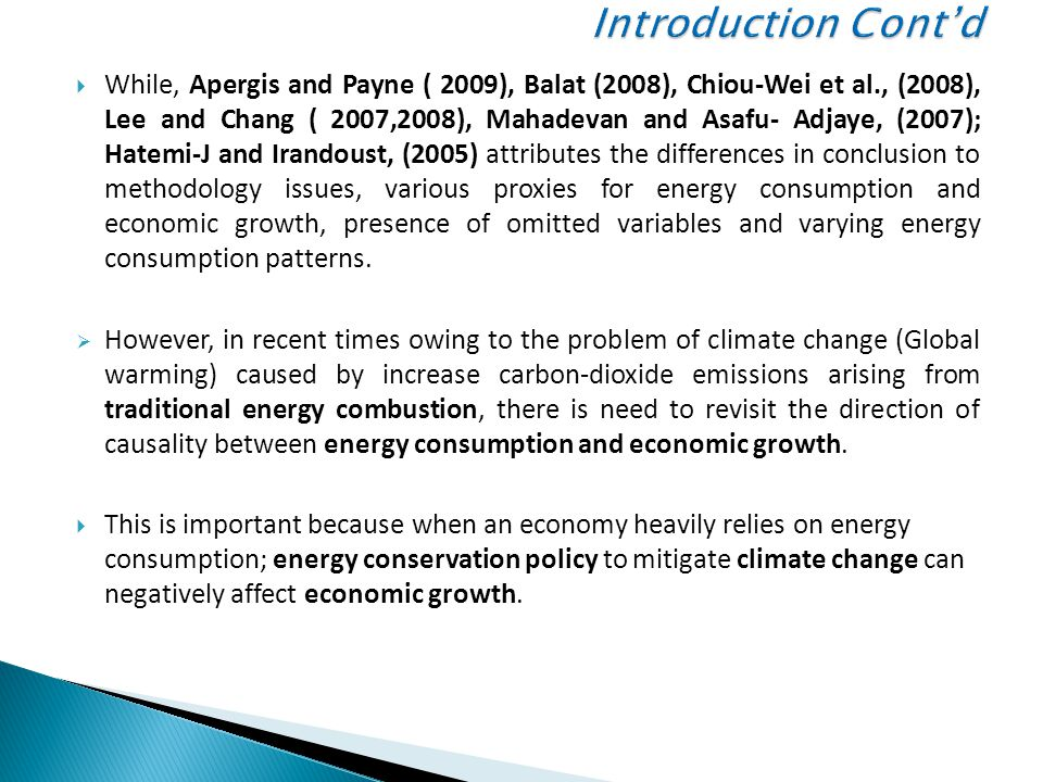  Thus, it is pertinent for policy makers and analysts to understand the direction of causality between traditional energy consumption and economic growth in order to design appropriate energy policies.
