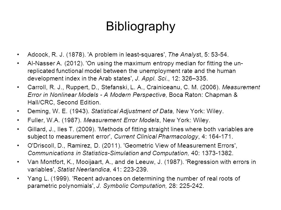 Bibliography Adcock, R. J. (1878). A problem in least-squares , The Analyst, 5: 53-54.