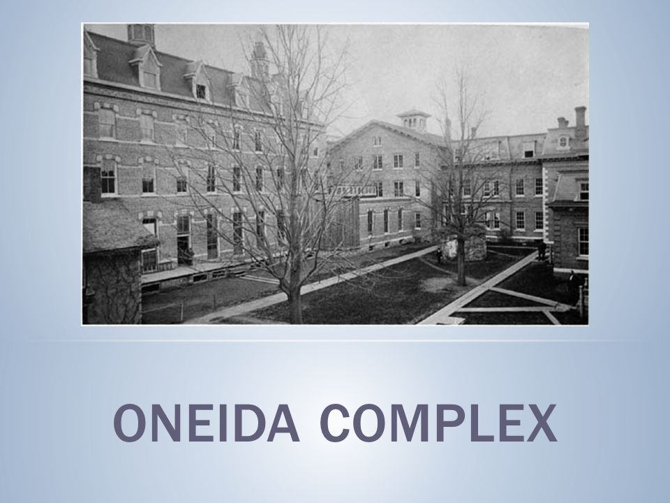 ONEIDA COMPLEX
