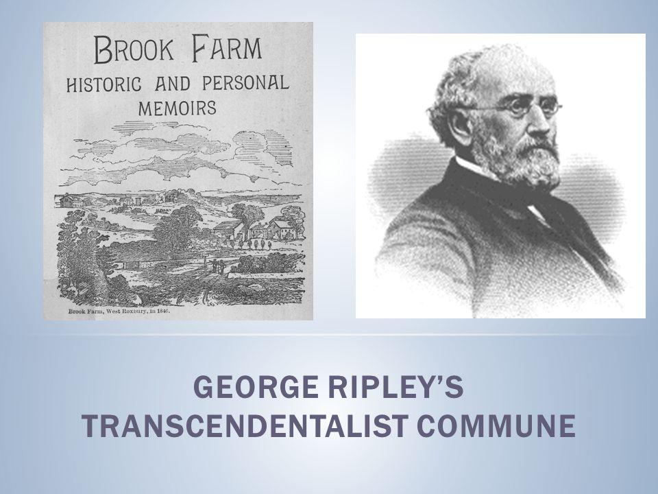 GEORGE RIPLEY'S TRANSCENDENTALIST COMMUNE