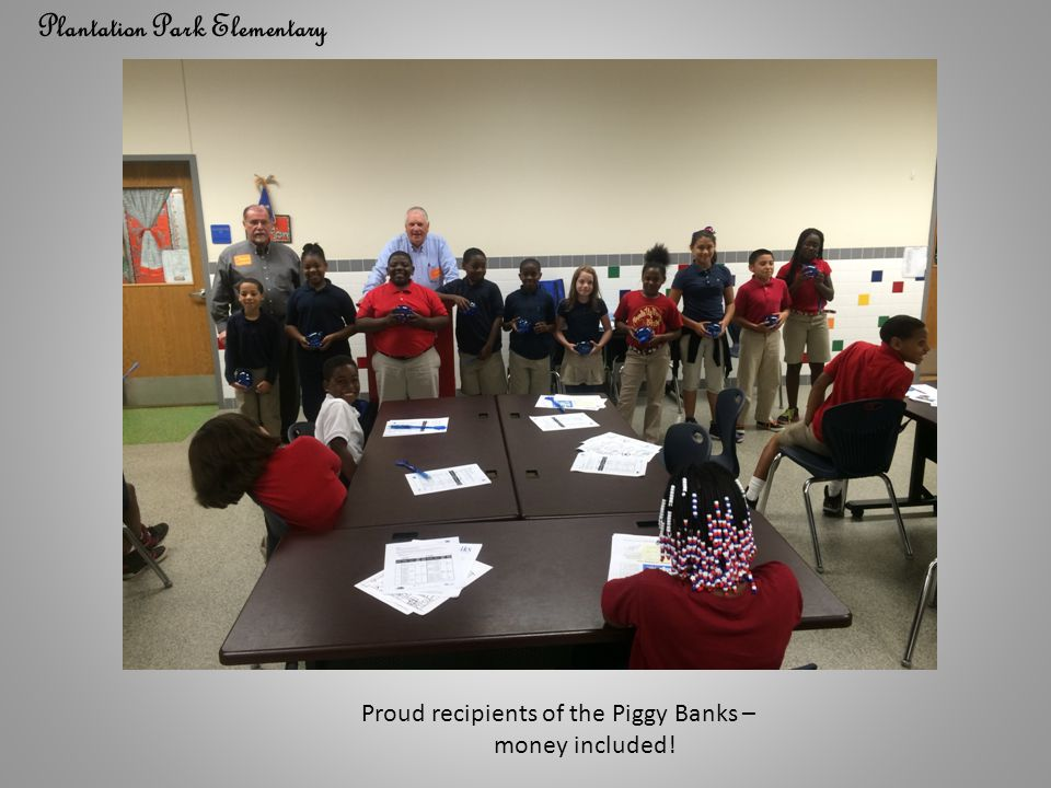 Plantation Park Elementary Proud recipients of the Piggy Banks – money included!