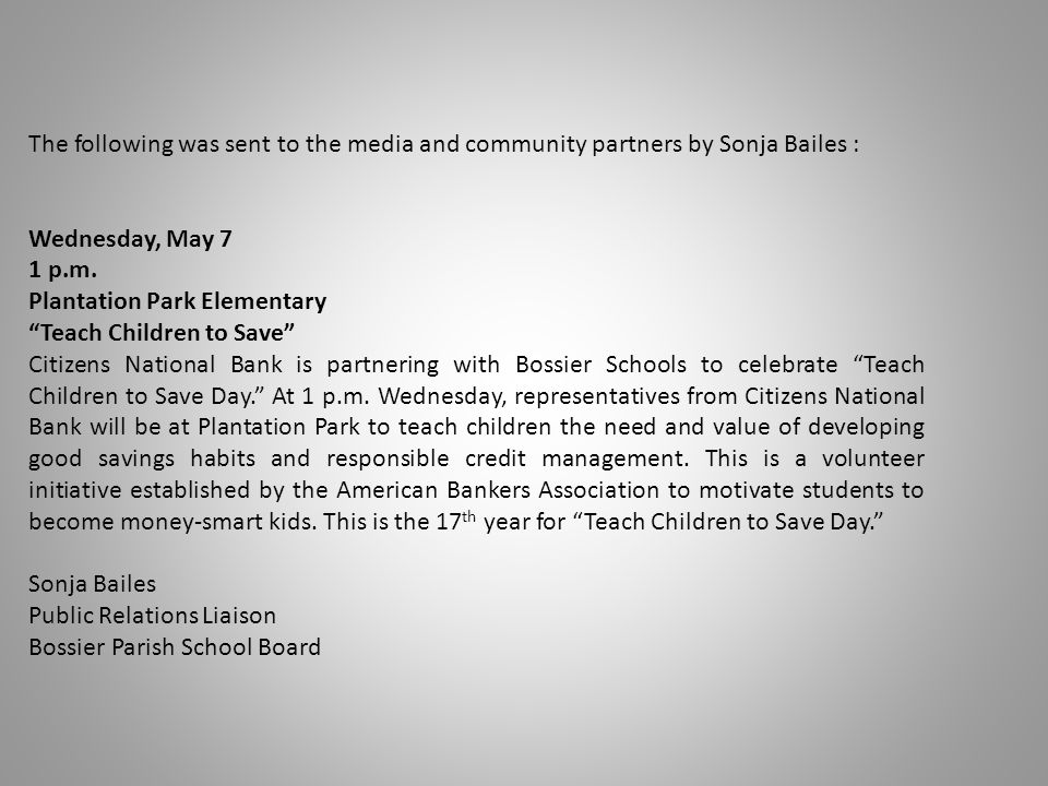 "The following was sent to the media and community partners by Sonja Bailes : Wednesday, May 7 1 p.m. Plantation Park Elementary ""Teach Children to Sav"