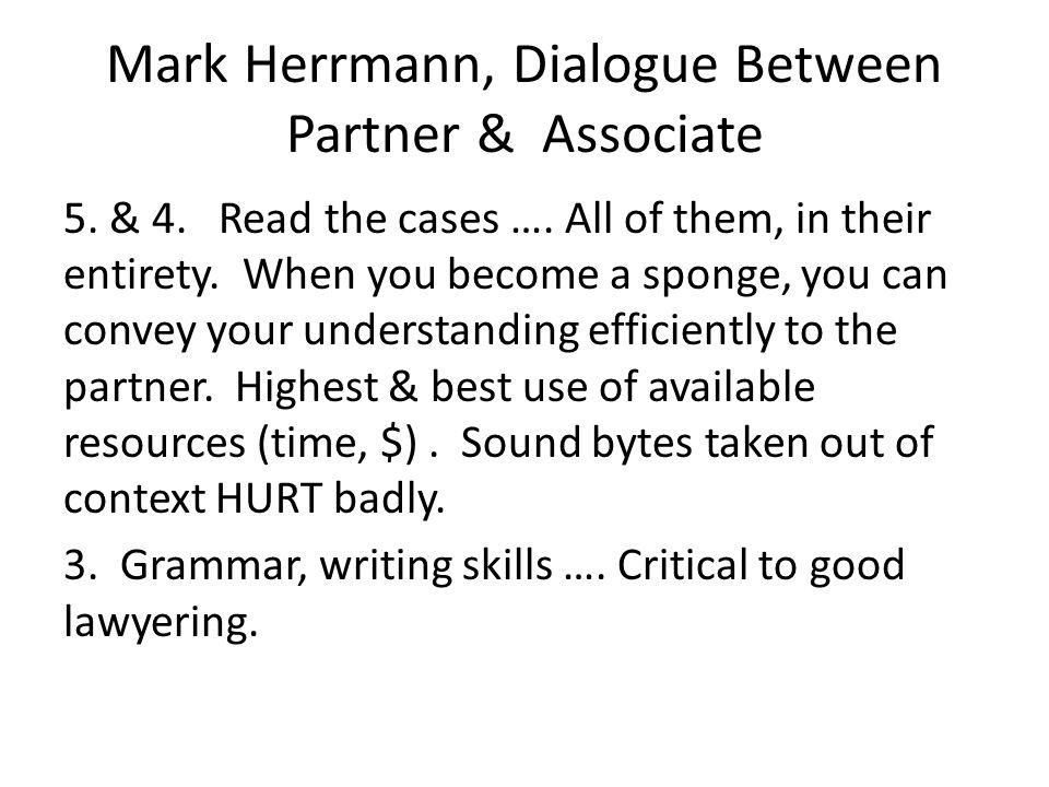 Mark Herrmann, Dialogue Between Partner & Associate 5.