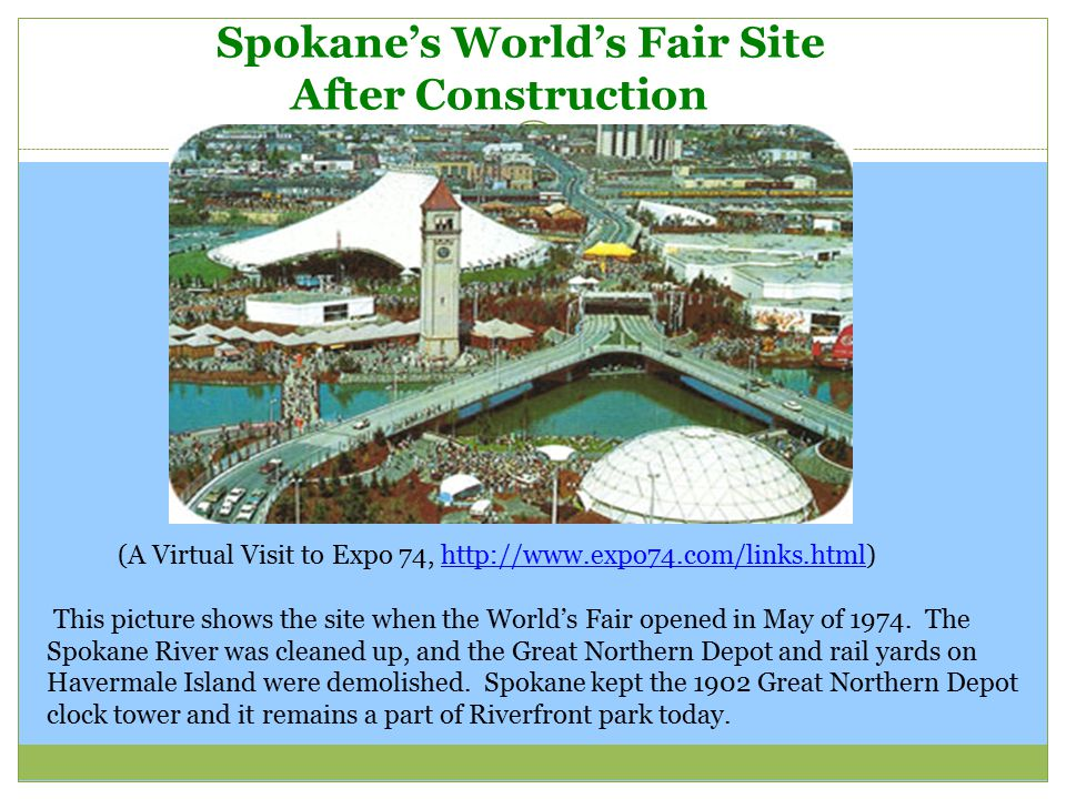 Spokane's World's Fair Site After Construction (A Virtual Visit to Expo 74, http://www.expo74.com/links.html)http://www.expo74.com/links.html This pic