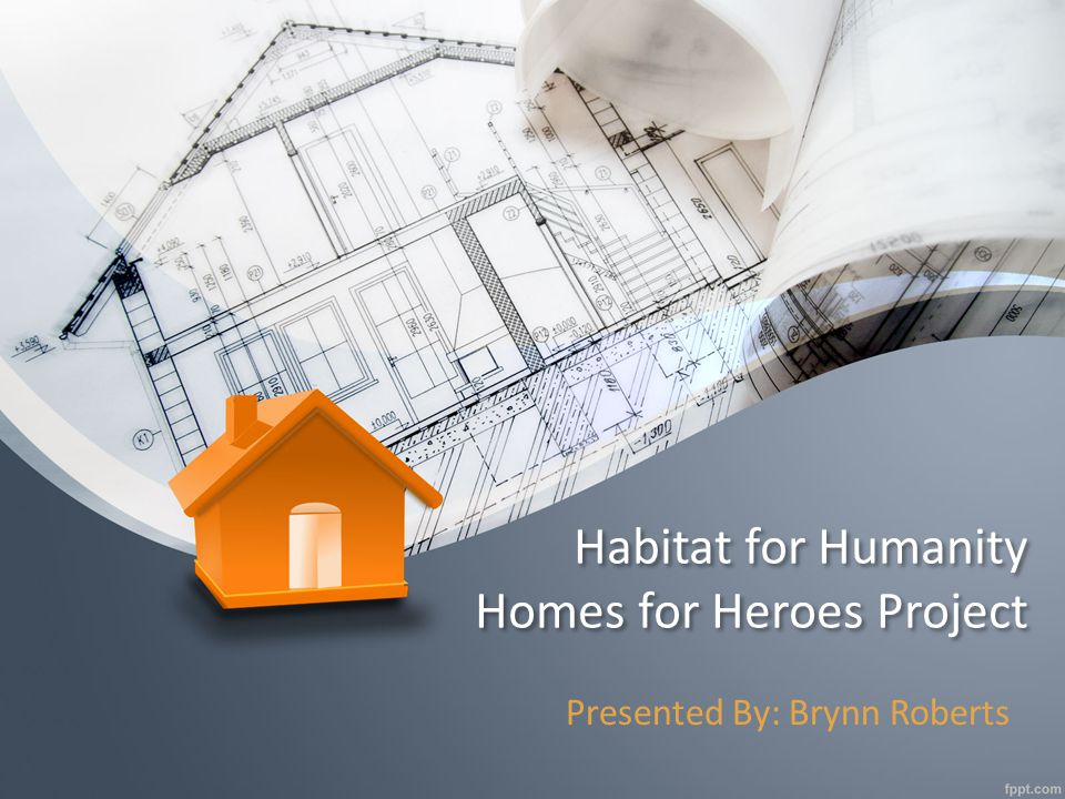 Overview History of Habitat for Humanity Why this project was started Scheduling Homeowner's Association Problems that occurred Conclusion/Questions