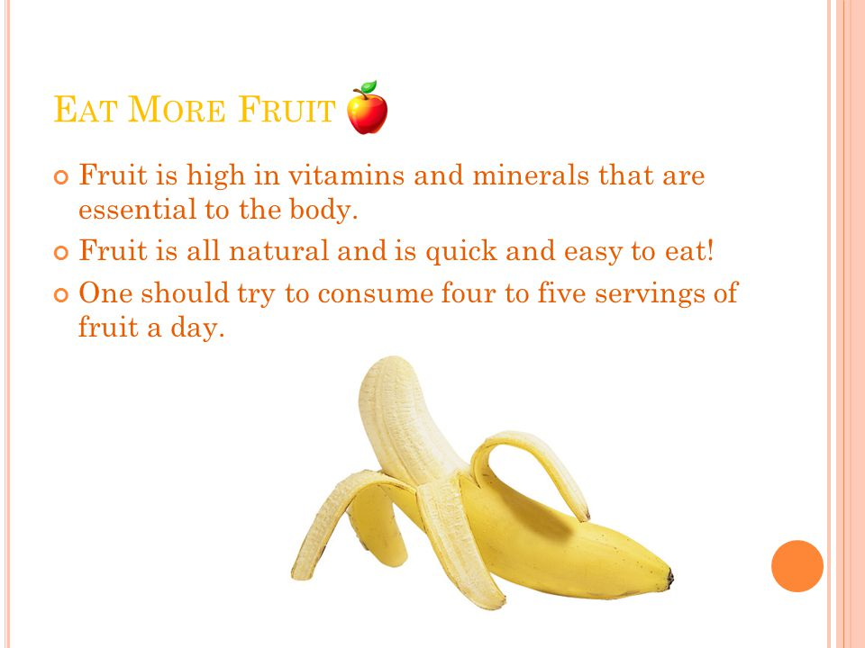M ORE E NERGY Improving your eating habits and exercise regimen gives you more energy.