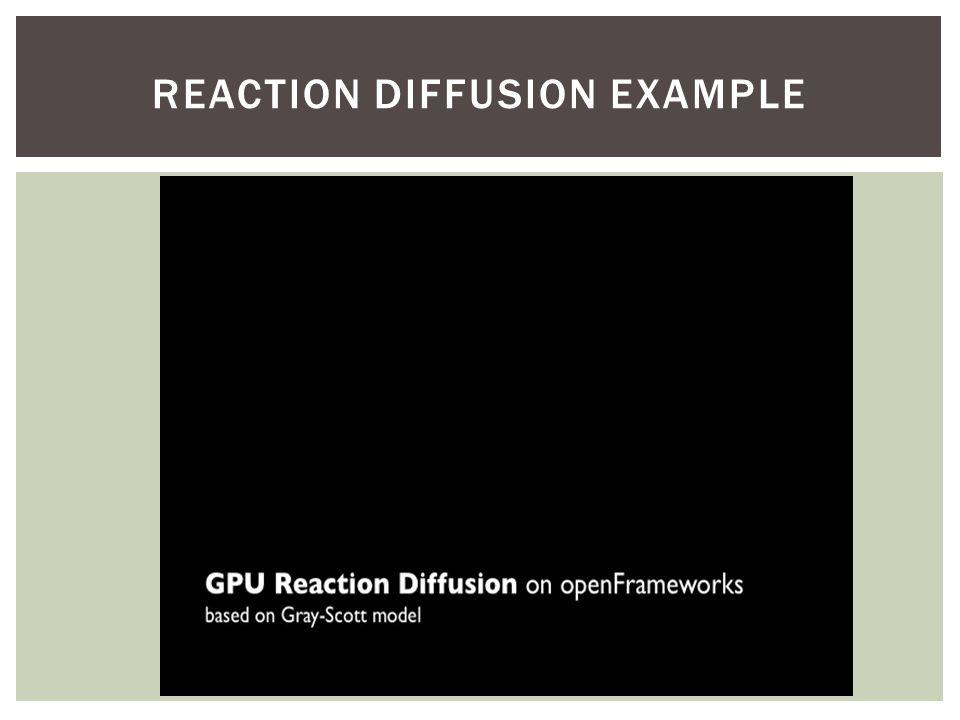 REACTION DIFFUSION EXAMPLE