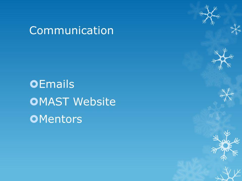 Communication  Emails  MAST Website  Mentors