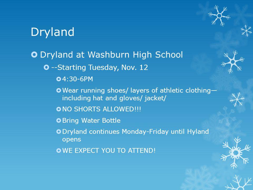 Dryland  Dryland at Washburn High School  --Starting Tuesday, Nov.