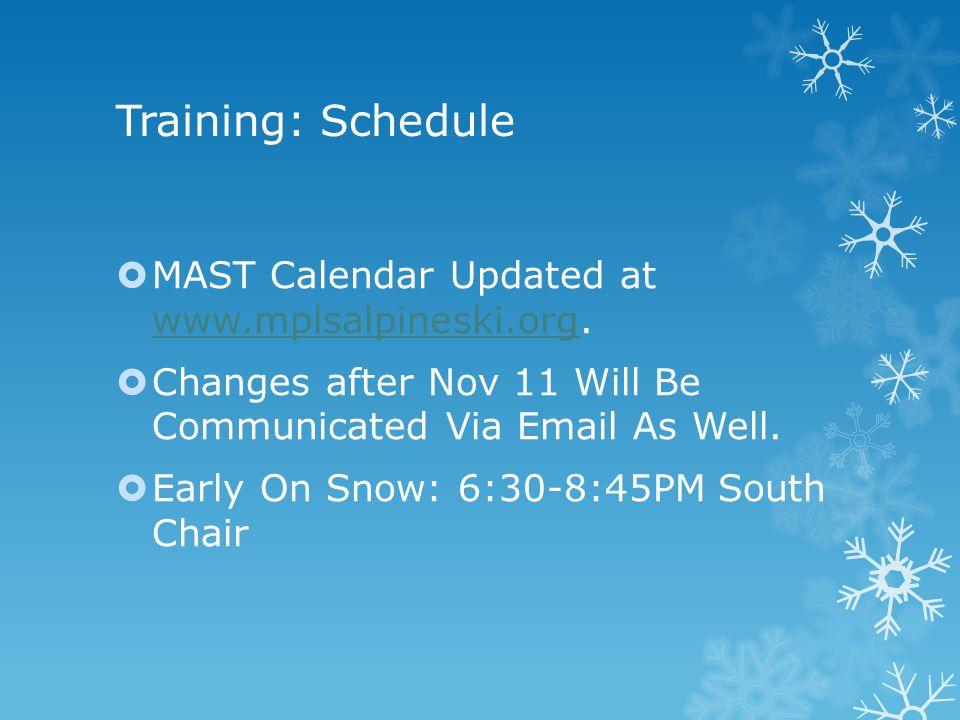 Training: Schedule  MAST Calendar Updated at www.mplsalpineski.org.