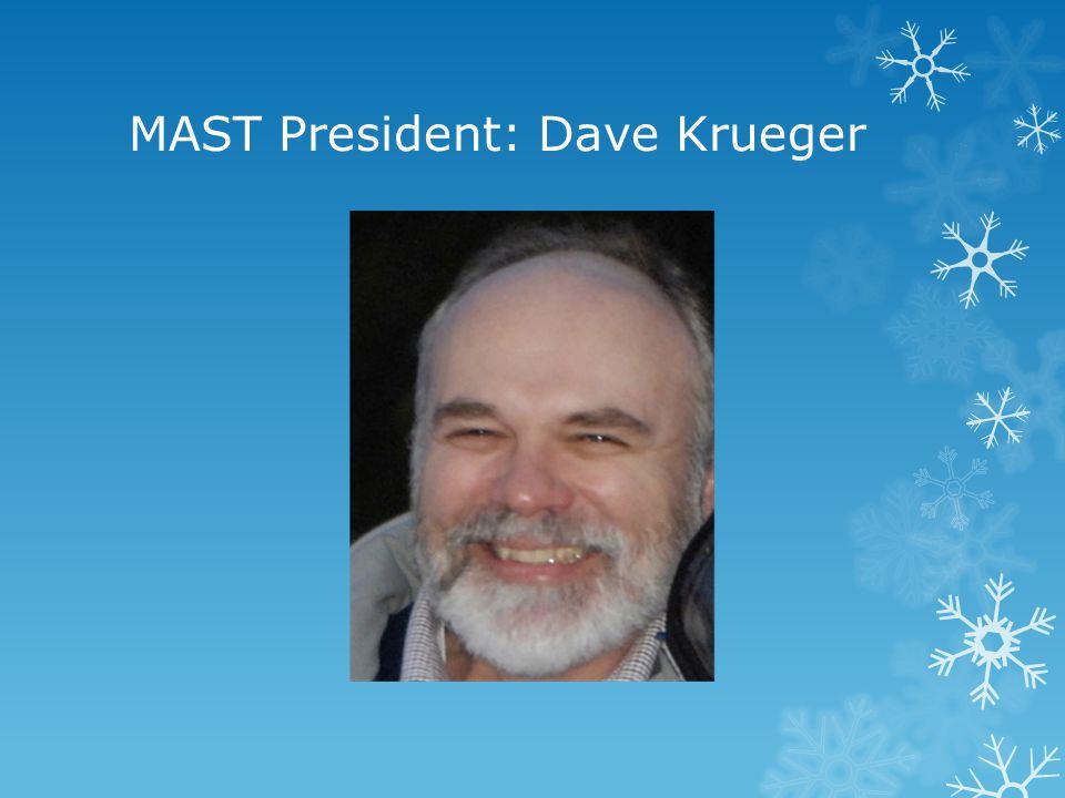MAST President: Dave Krueger