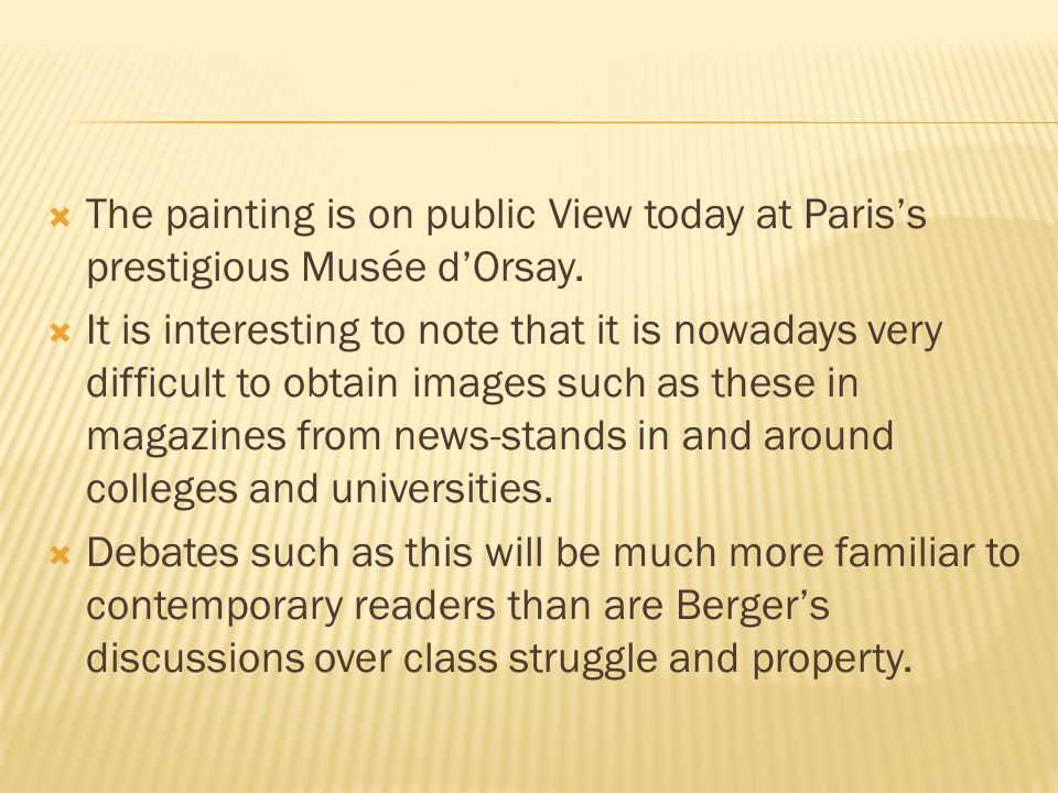  The painting is on public View today at Paris's prestigious Musée d'Orsay.