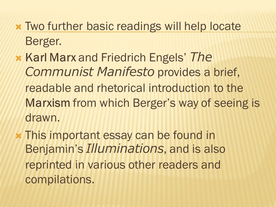  Two further basic readings will help locate Berger.