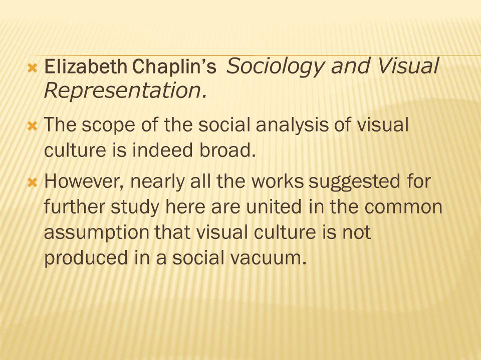  Elizabeth Chaplin's Sociology and Visual Representation.