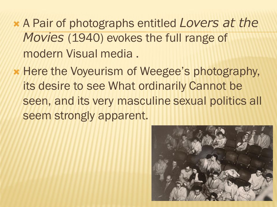  A Pair of photographs entitled Lovers at the Movies (1940) evokes the full range of modern Visual media.