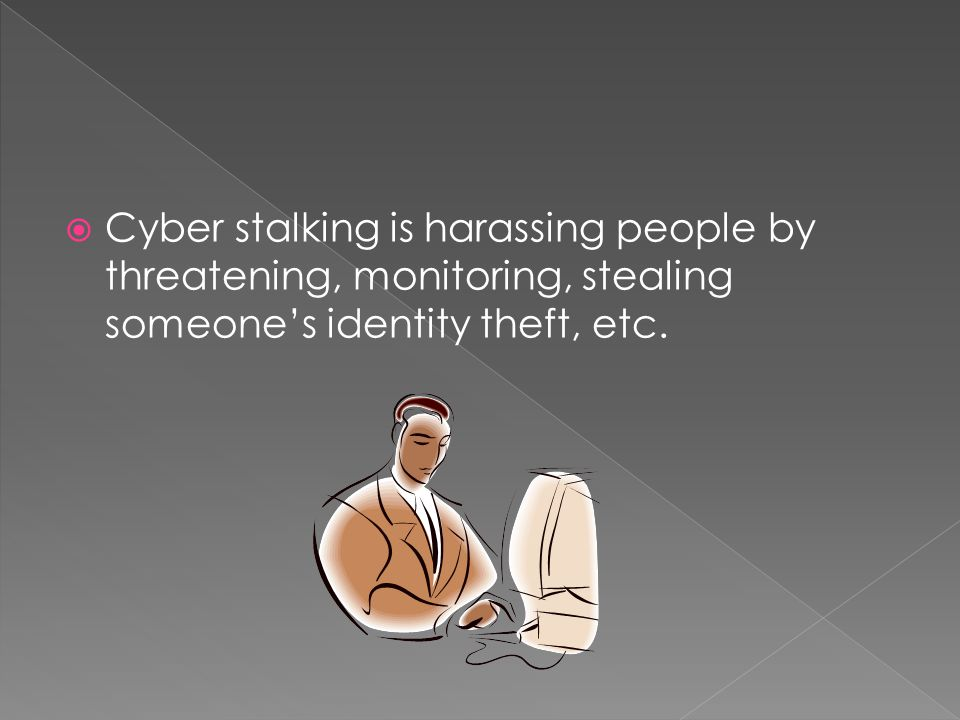  Cyber stalkers find their victims through social networking sites, message boards, chat rooms, and through electronic mail.