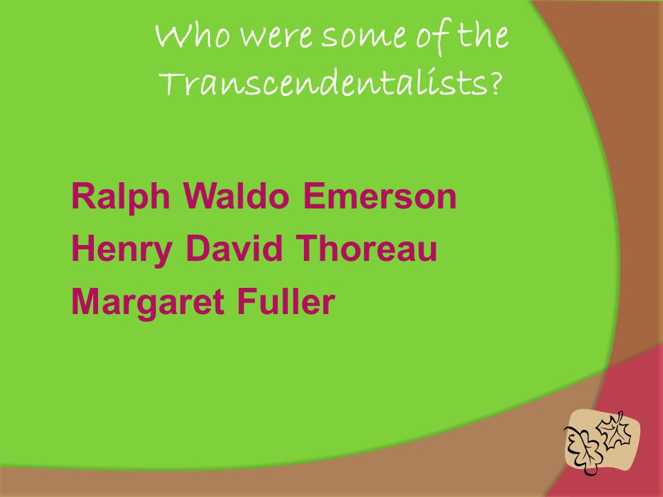 Who were some of the Transcendentalists.