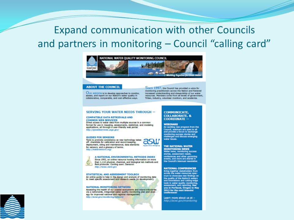 Expand communication with other Councils and partners in monitoring – Council calling card