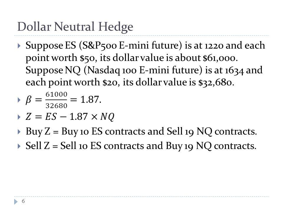 Dollar Neutral Hedge 6