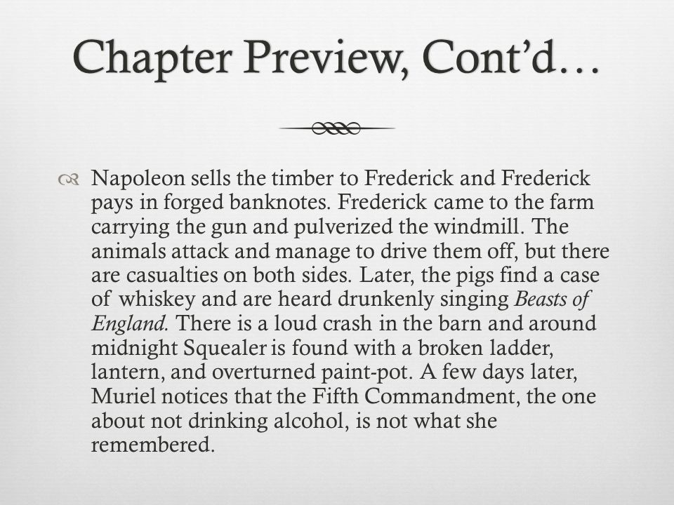 Chapter Preview, Cont'd…Chapter Preview, Cont'd…  Napoleon sells the timber to Frederick and Frederick pays in forged banknotes. Frederick came to th