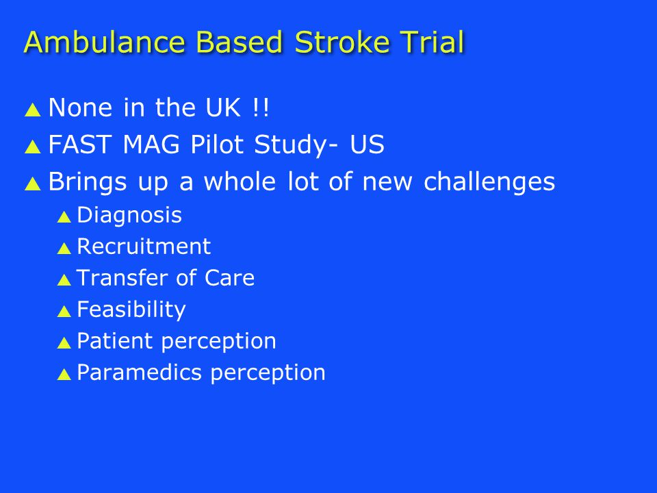 Ambulance Based Stroke Trial  None in the UK !.