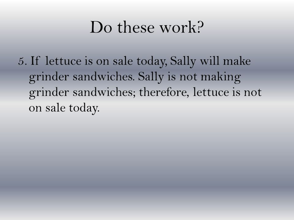 Do these work. 5. If lettuce is on sale today, Sally will make grinder sandwiches.
