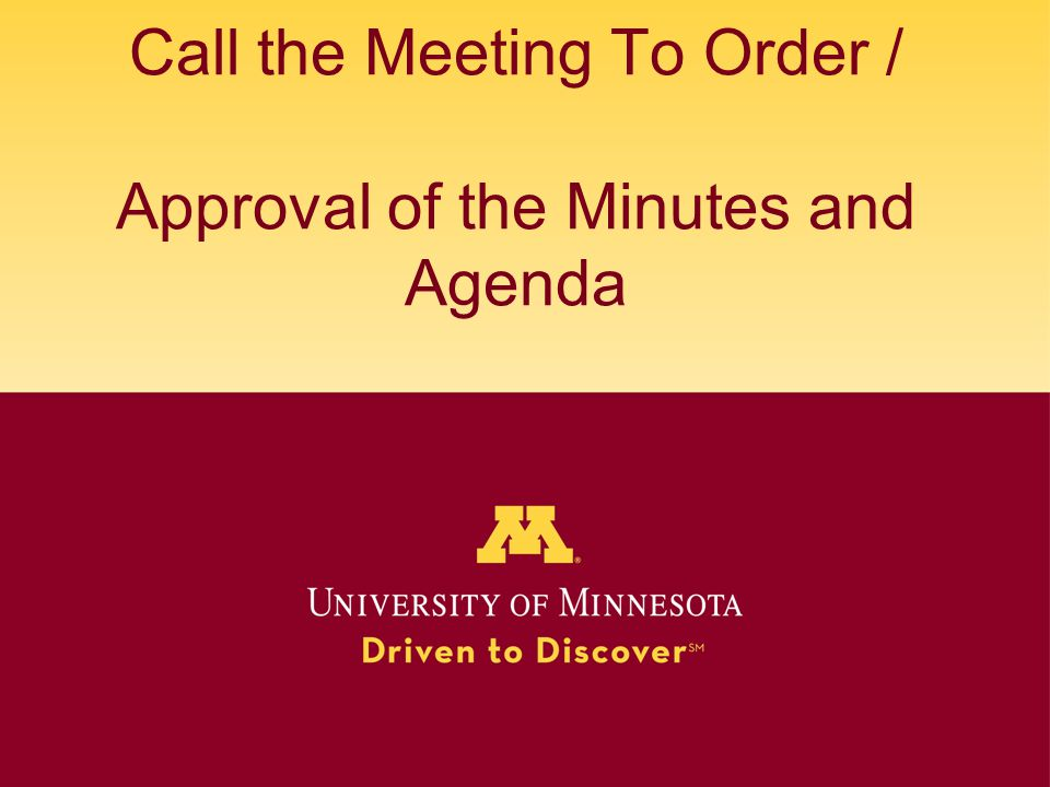 Call the Meeting To Order / Approval of the Minutes and Agenda
