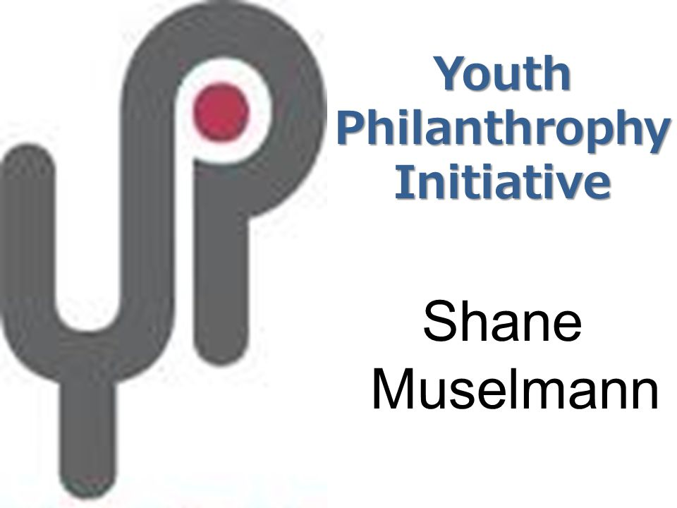 Youth Philanthrophy Initiative Shane Muselmann