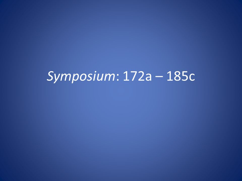 Symposium: 172a – 185c