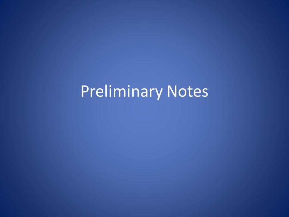 Preliminary Notes