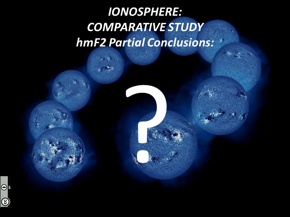 IONOSPHERE: COMPARATIVE STUDY hmF2 Partial Conclusions: