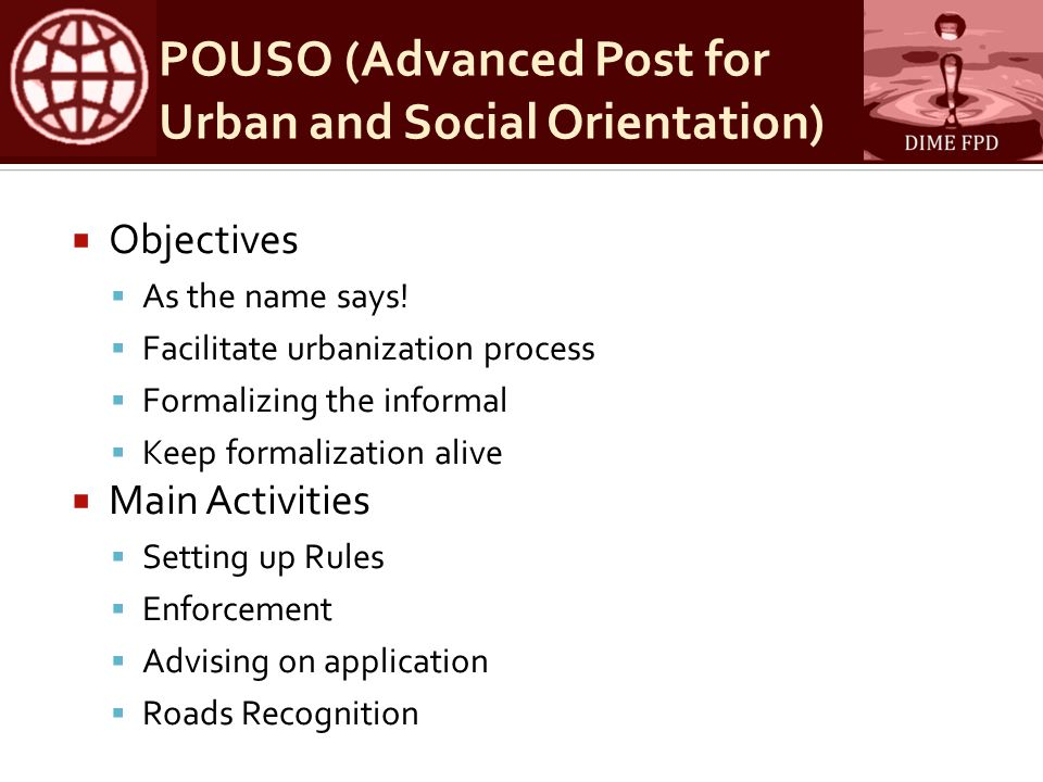 POUSO (Advanced Post for Urban and Social Orientation)  Objectives  As the name says.