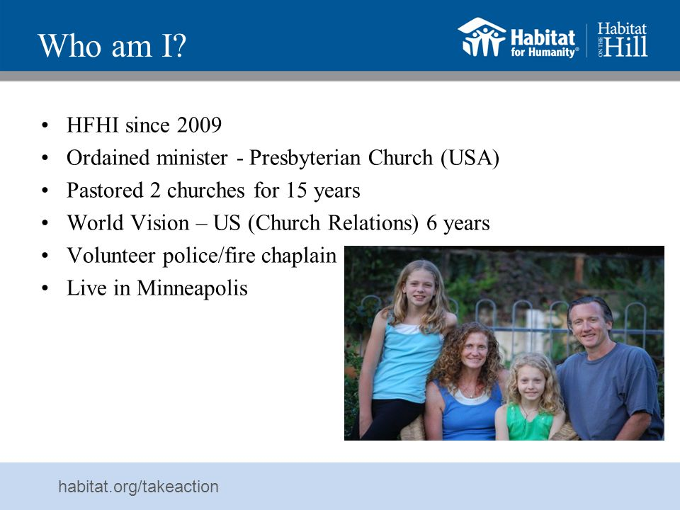 habitat.org/takeaction Advocacy in Old Testament Proverbs 31:8-9: Speak up for those who cannot speak for themselves, for the rights of all who are destitute.